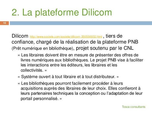 2. La plateforme DilicomDilicom http://www.societe.com/societe/dilicom-350556932.html , tiers deconfiance, chargé de la ré...