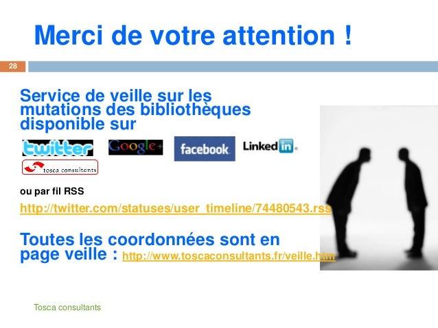 Merci de votre attention !Service de veille sur lesmutations des bibliothèquesdisponible surou par fil RSShttp://twitter.c...