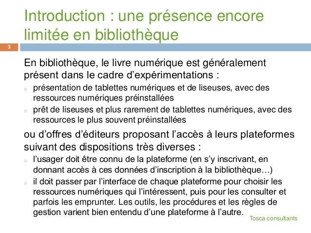 Introduction : une présence encorelimitée en bibliothèqueEn bibliothèque, le livre numérique est généralementprésent dans ...