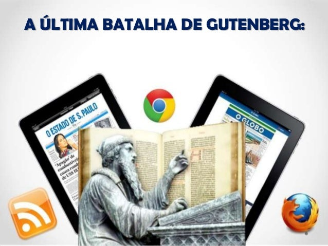 A ÚLTIMA BATALHA DE GUTENBERG: