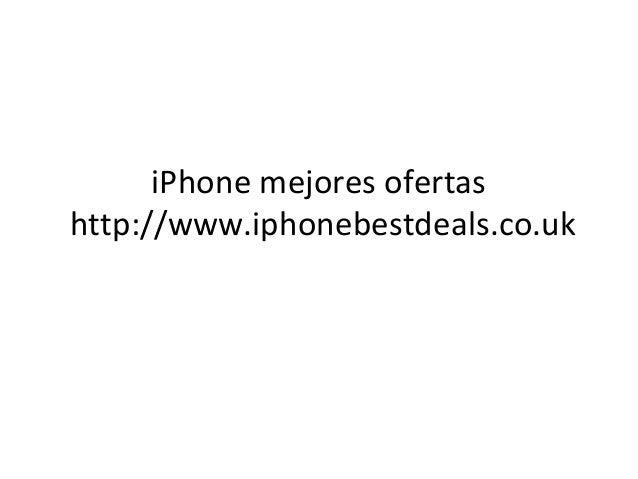 iPhone mejores ofertas http://www.iphonebestdeals.co.uk
