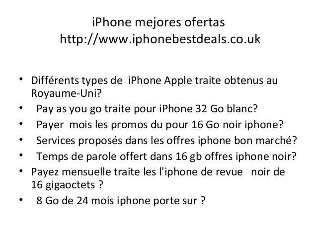 iPhone mejores ofertas http://www.iphonebestdeals.co.uk • Différents types de iPhone Apple traite obtenus au Royaume-Uni? ...