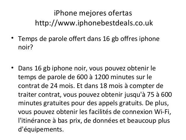 iPhone mejores ofertas http://www.iphonebestdeals.co.uk • Temps de parole offert dans 16 gb offres iphone noir? • Dans 16 ...
