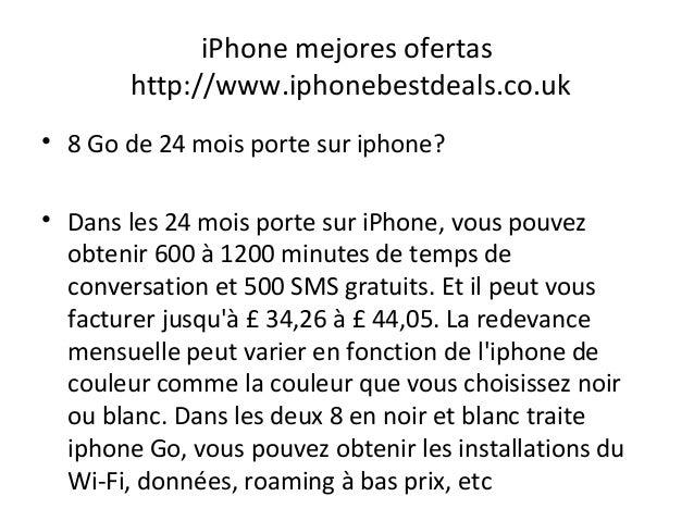 iPhone mejores ofertas http://www.iphonebestdeals.co.uk • 8 Go de 24 mois porte sur iphone? • Dans les 24 mois porte sur i...