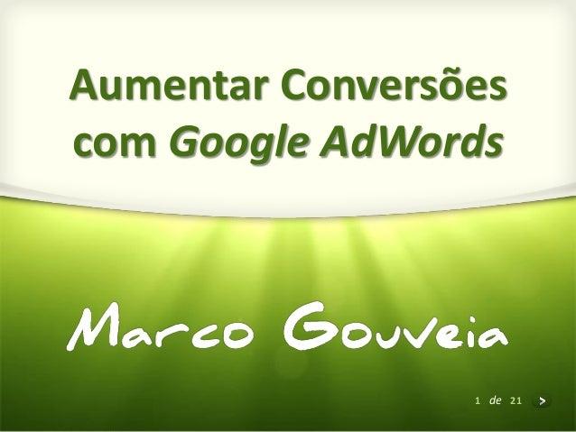 1  de21Aumentar Conversões com Google AdWords