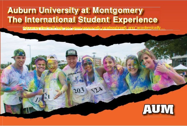 Ajourneythat will helpyou growpersonally,professionally,and academically… Auburn University at Montgomery The Internationa...