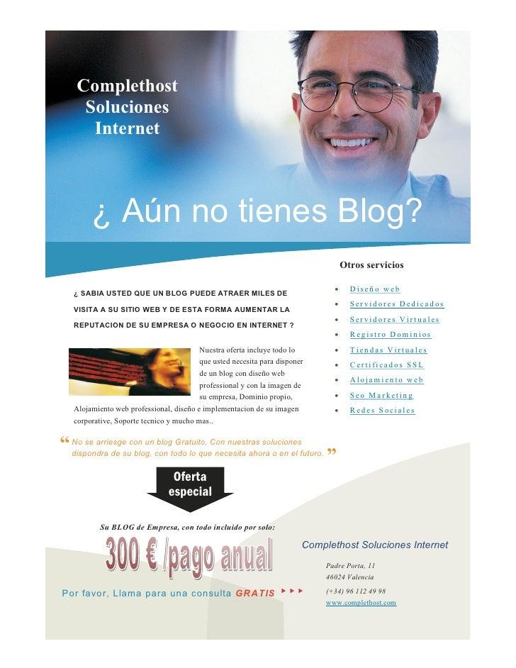 Complethost     Soluciones      Internet        ¿ Aún no tienes Blog?                                                     ...