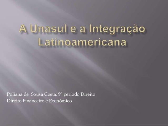 Poliana de Sousa Costa, 9º período Direito Direito Financeiro e Econômico
