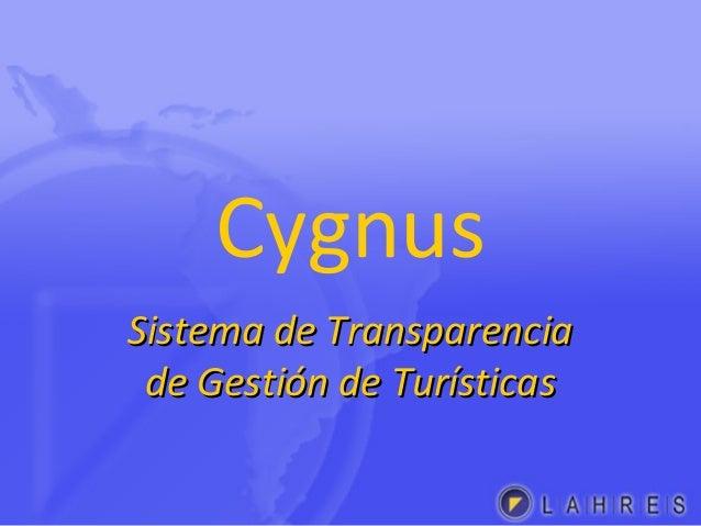 Cygnus Sistema de TransparenciaSistema de Transparencia de Gestión de Turísticasde Gestión de Turísticas