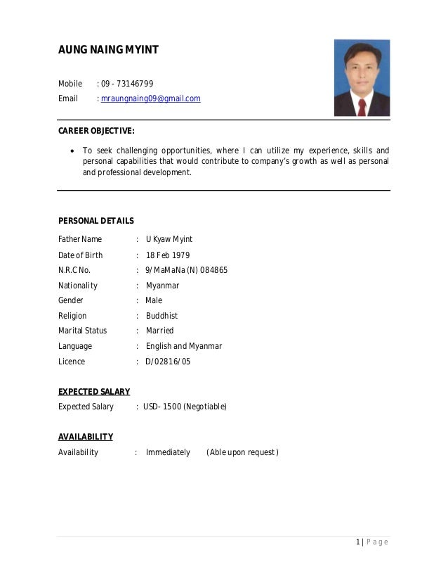 1 | P a g e AUNG NAING MYINT Mobile : 09 - 73146799 Email : mraungnaing09@gmail.com CAREER OBJECTIVE:  To seek challengin...