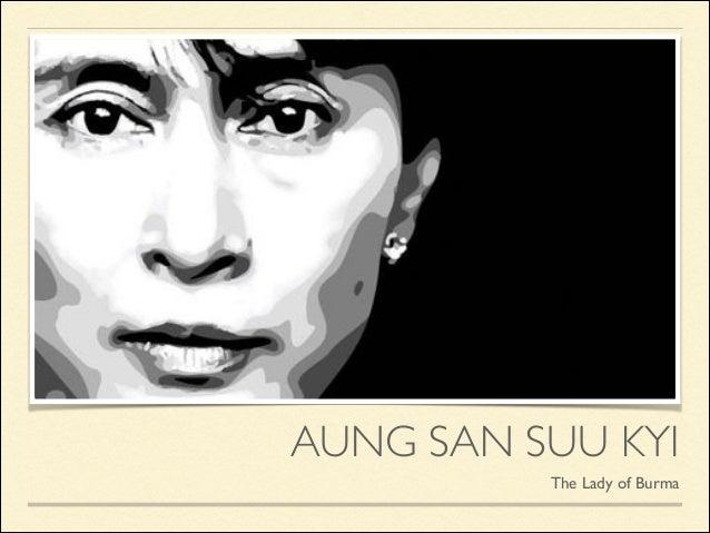 AUNG SAN SUU KYI The Lady of Burma