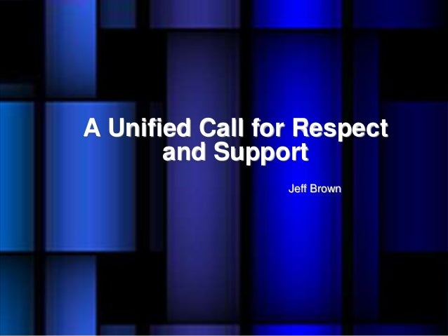 A Unified Call for Respect and Support Jeff Brown