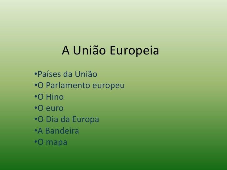A União Europeia<br /><ul><li>Países da União