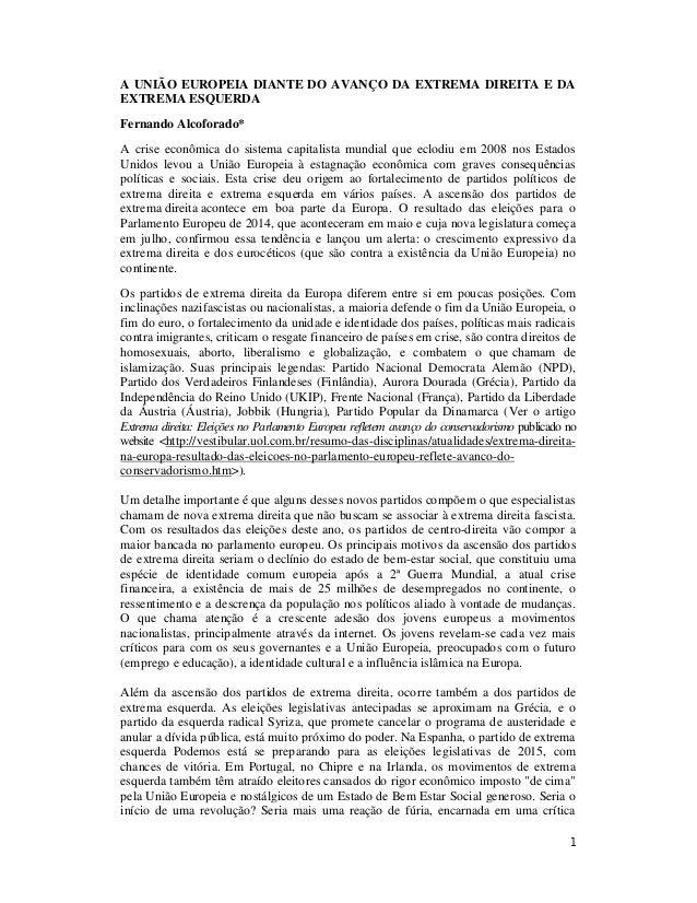 1 A UNIÃO EUROPEIA DIANTE DO AVANÇO DA EXTREMA DIREITA E DA EXTREMA ESQUERDA Fernando Alcoforado* A crise econômica do sis...