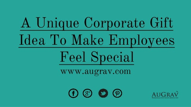 a unique corporate gift idea to make employees feel special