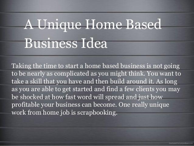 A unique home based business idea for Unique home business ideas