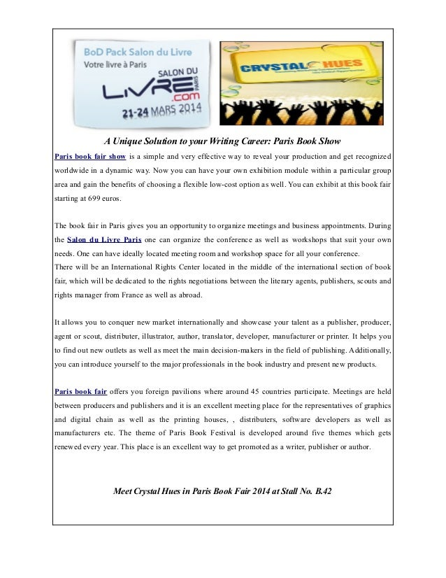 A Unique Solution to your Writing Career: Paris Book Show Paris book fair show is a simple and very effective way to revea...