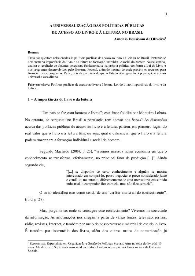 A UNIVERSALIZAÇÃO DAS POLÍTICAS PÚBLICAS DE ACESSO AO LIVRO E À LEITURA NO BRASIL Antonio Deusivam de Oliveira1 Resumo Tra...