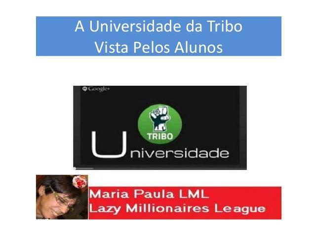 A Universidade da Tribo Vista Pelos Alunos