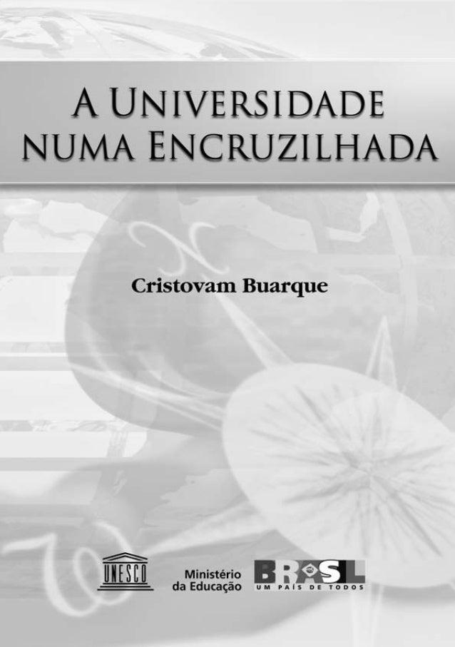 1 A UNIVERSIDADE NUMA ENCRUZILHADA