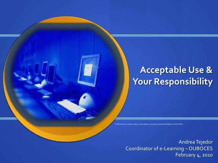 Acceptable Use & Your Responsibility<br />CC BY SA Kevin Zollman http://www.flickr.com/photos/36144637@N00/159627089/<br /...