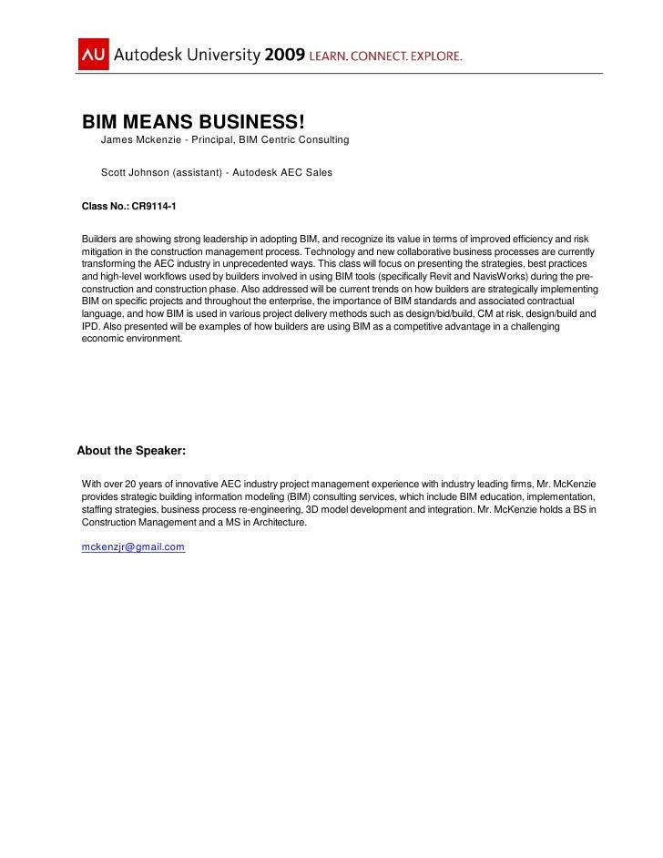 BIM MEANS BUSINESS!     James Mckenzie - Principal, BIM Centric Consulting       Scott Johnson (assistant) - Autodesk AEC ...