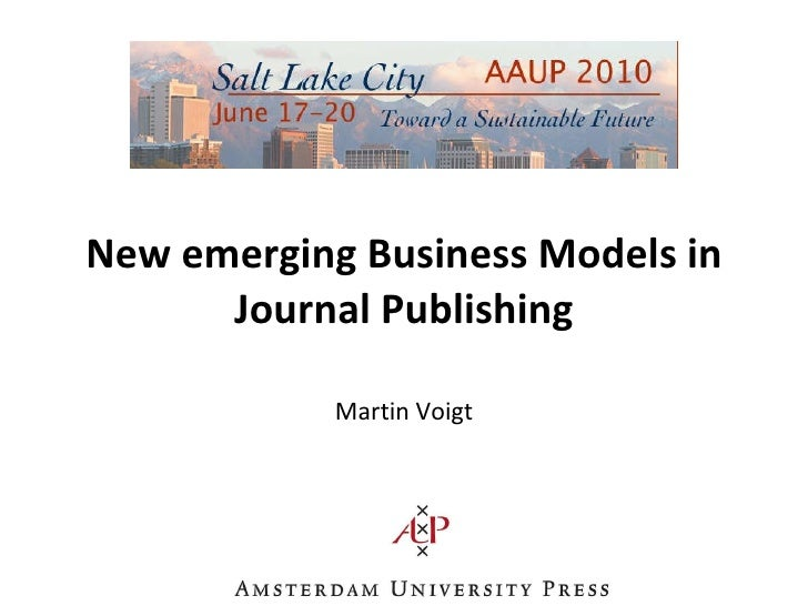 New emerging Business Models in Journal Publishing Martin Voigt