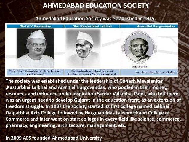 AHMEDABAD EDUCATION SOCIETY Ahmedabad Education Society was established in 1935. The society was established under the lea...