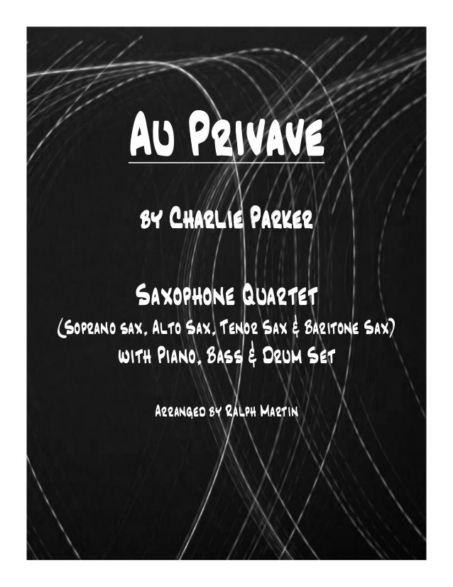 Au Privave by Charlie Parker Saxophone Quartet (Soprano sax, Alto Sax, Tenor Sax & Baritone Sax)  with Piano, Bass & Drum ...