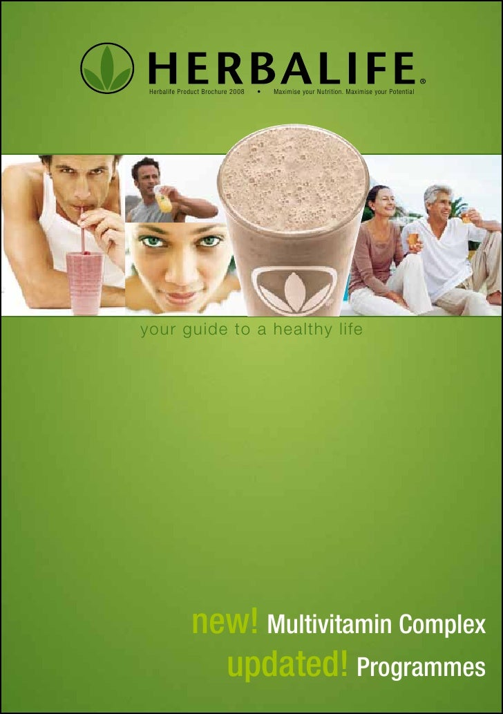 Herbalife Product Brochure 2008   •   Maximise your Nutrition. Maximise your Potential     your guide to a healthy life   ...