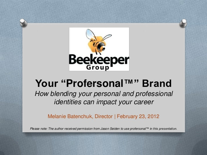 "Your ""Profersonal™"" Brand   How blending your personal and professional        identities can impact your career          ..."