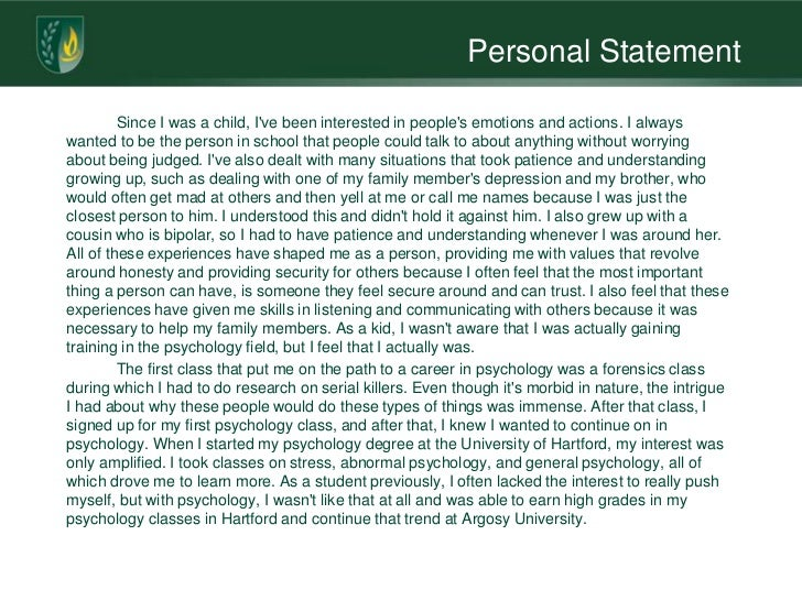 Personal Statement         Since I was a child, Ive been interested in peoples emotions and actions. I alwayswanted to be ...