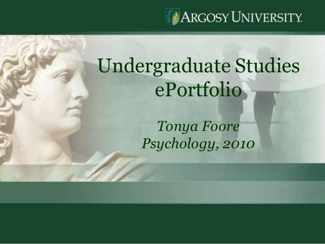 1 Undergraduate Studies ePortfolio Tonya Foore Psychology, 2010