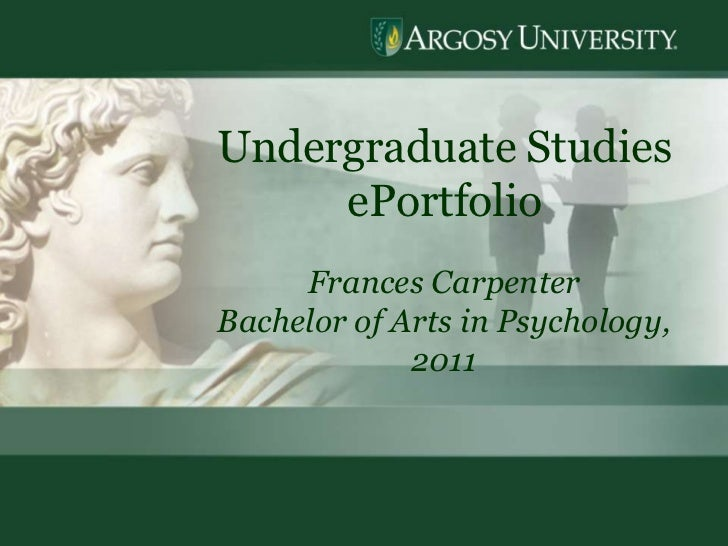 Undergraduate Studies     ePortfolio     Frances CarpenterBachelor of Arts in Psychology,             2011                ...