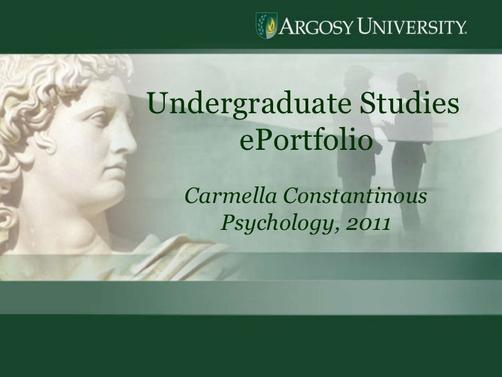 Undergraduate Studies  ePortfolio Carmella Constantinous Psychology, 2011
