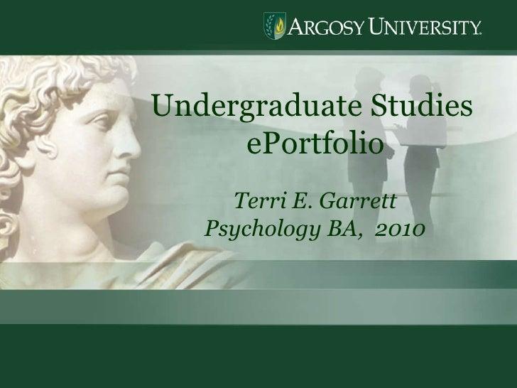 Undergraduate Studies  ePortfolio Terri E. Garrett Psychology BA,  2010