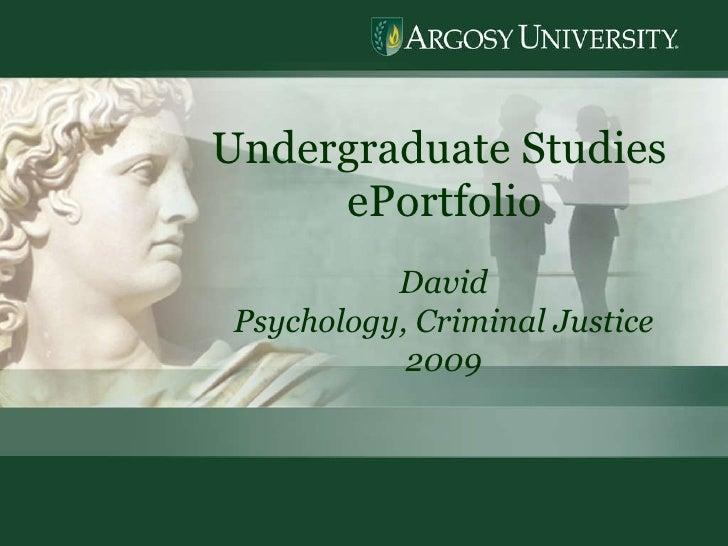 Undergraduate Studies  ePortfolio David Psychology, Criminal Justice 2009