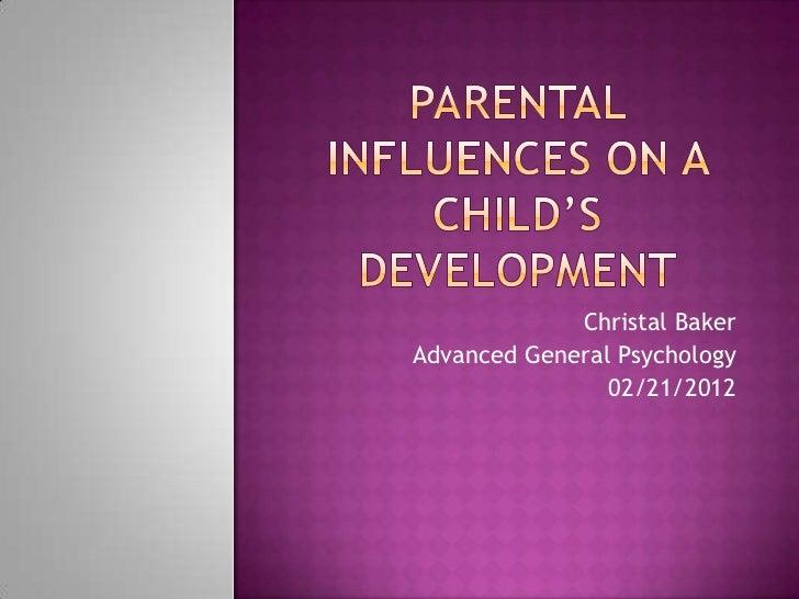 Christal BakerAdvanced General Psychology                02/21/2012