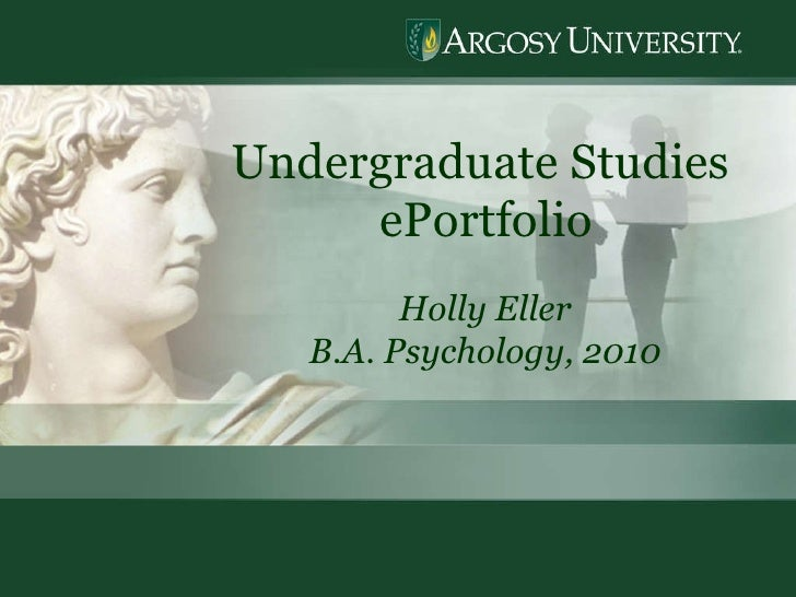 Undergraduate Studies  ePortfolio Holly Eller B.A. Psychology, 2010