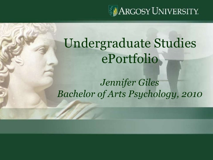1<br />Undergraduate Studies  ePortfolio<br />Jennifer Giles<br />Bachelor of Arts Psychology, 2010<br />
