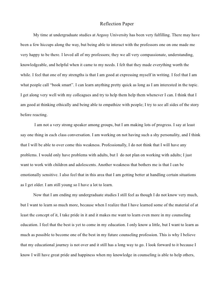 Reflection Paper          My time at undergraduate studies at Argosy University has been very fulfilling. There may have  ...