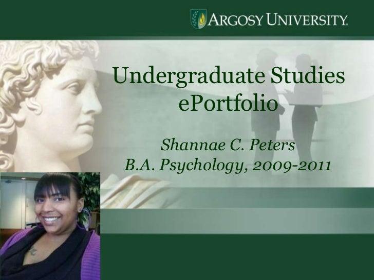 1<br />Undergraduate Studies  ePortfolio<br />Shannae C. Peters<br />B.A. Psychology, 2009-2011<br />