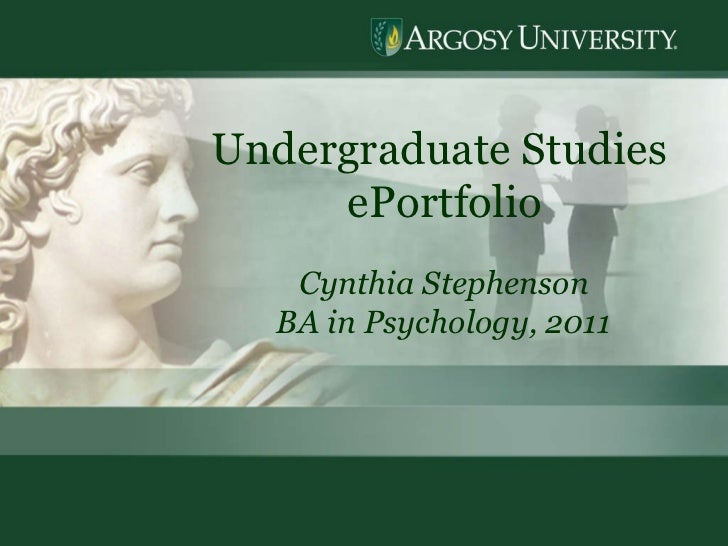 Undergraduate Studies  ePortfolio Cynthia Stephenson BA in Psychology, 2011
