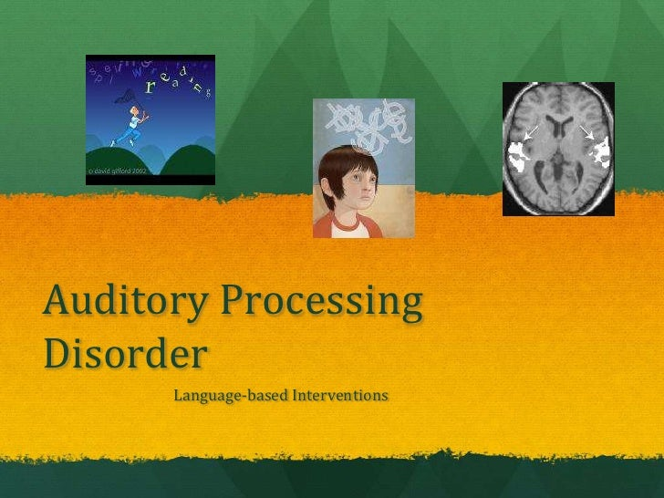 Auditory Processing Disorder<br />Language-based Interventions<br />
