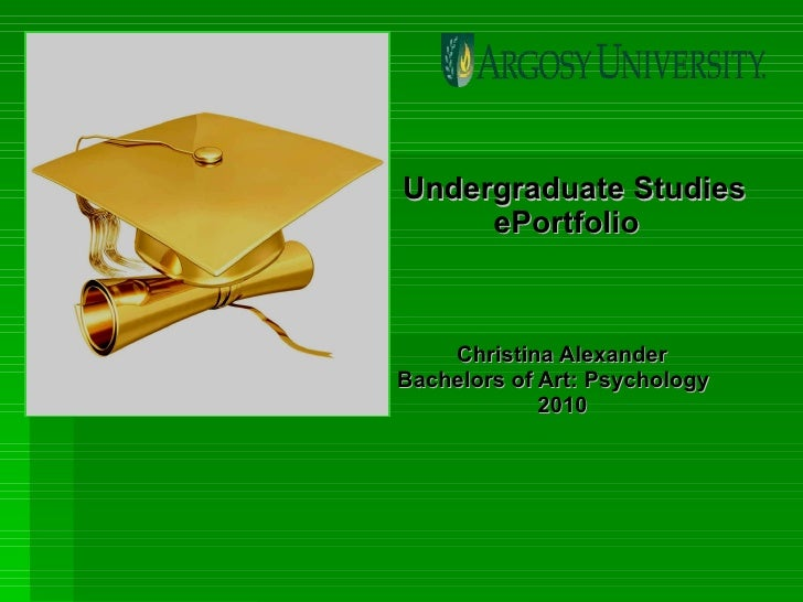 Undergraduate Studies ePortfolio   Christina Alexander Bachelors of Art: Psychology 2010