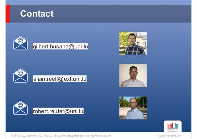 twitter: @bobreuterAUPTIC 2020 en ligne   13/11/2020   Louvain-la-Neuve, Belgique   Reuter, Reeff & Busana Contact robert....