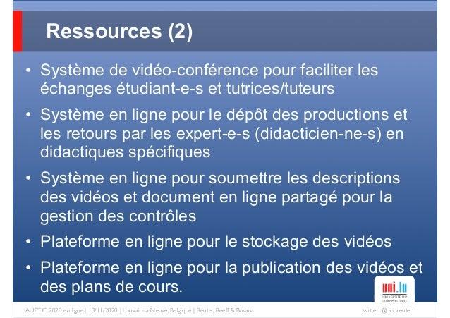 twitter: @bobreuterAUPTIC 2020 en ligne   13/11/2020   Louvain-la-Neuve, Belgique   Reuter, Reeff & Busana • Système de vi...