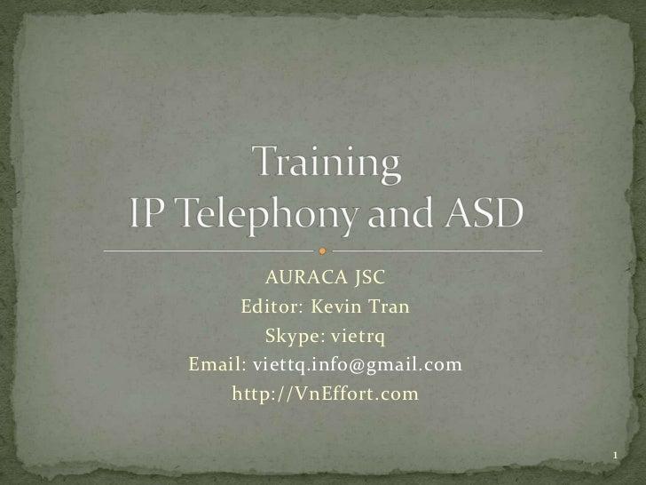 AURACA JSC     Editor: Kevin Tran        Skype: vietrqEmail: viettq.info@gmail.com   http://VnEffort.com                  ...