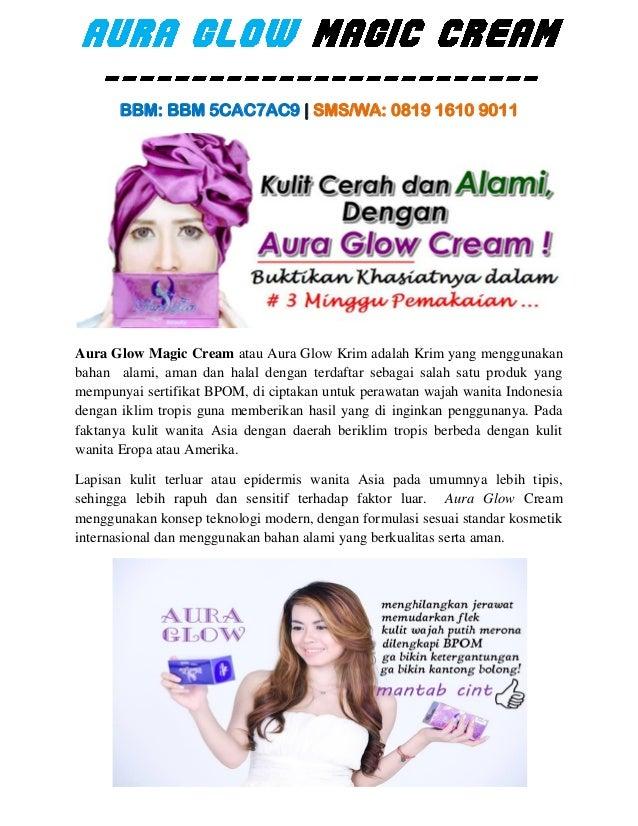BBM: BBM 5CAC7AC9 | SMS/WA: 0819 1610 9011 Aura Glow Magic Cream atau Aura Glow Krim adalah Krim yang menggunakan bahan al...