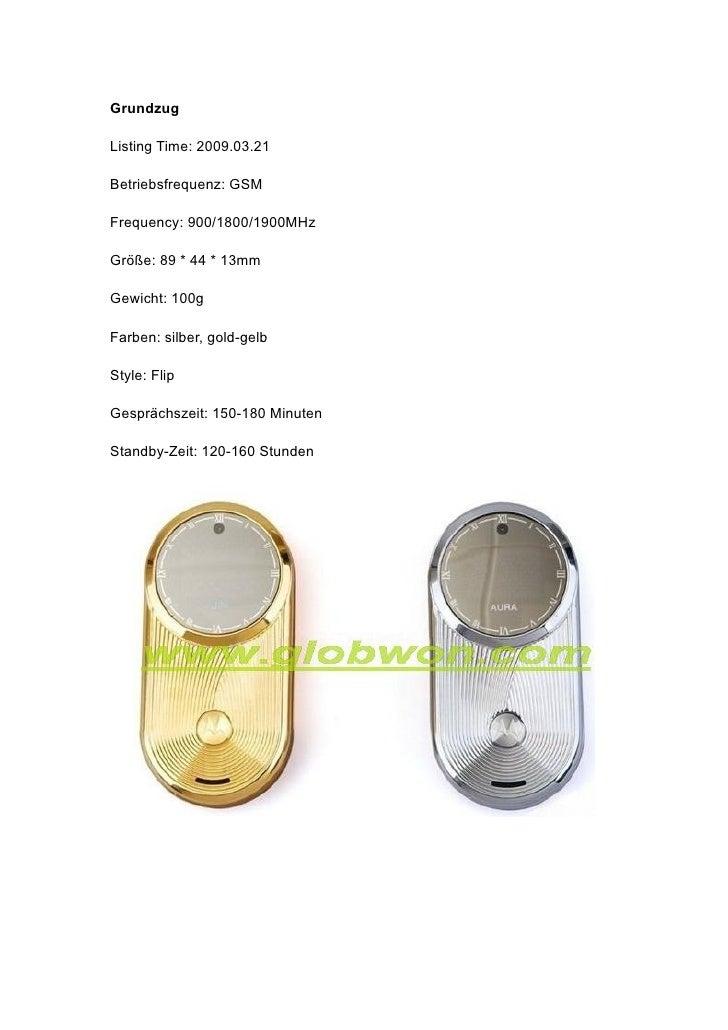 Grundzug  Listing Time: 2009.03.21  Betriebsfrequenz: GSM  Frequency: 900/1800/1900MHz  Größe: 89 * 44 * 13mm  Gewicht: 10...
